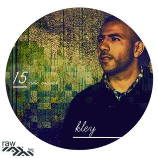 Raw Trax Radio Podcast #15 Kley (FRA)
