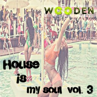 WOODEN HOUSE IS MY SOUL VOL.3 JUNE 2015