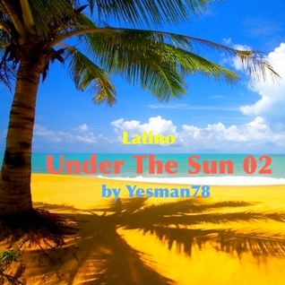 UNDER THE SUN 02 (Magic System, Ahmed, Dj Assad, Alain Ramanisum, Willy William, Collectif Metisse)