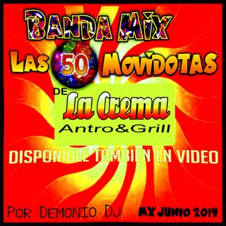 Banda Mix 50 Movidotas de La Crema_-_Demonio Dj