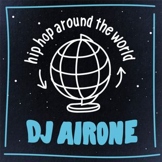 Dj AirOne/ Hip-hop around the world