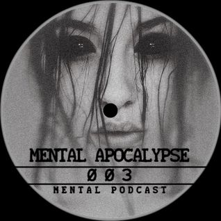 Mental Apocalypse Podcast 003 // Reestar //