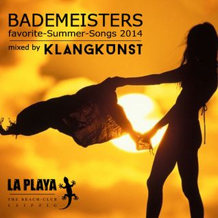 LA PLAYA - BADEMEISTERS favorite-Summer-Songs 2014 mixed by KlangKunst