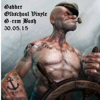 Mix Gabber (old school vinyl) - G-rem Bosh - 30.05.15