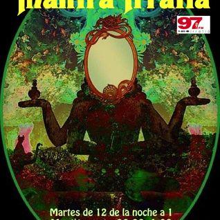MANTRA IRRATIA-97.0  Programa 04 - La magia de los espejos