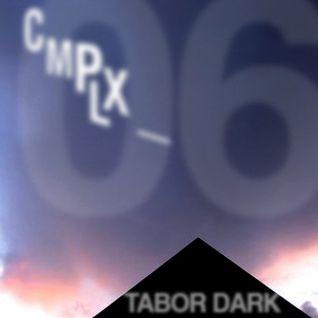 CMPLX_06: Tabor Dark.