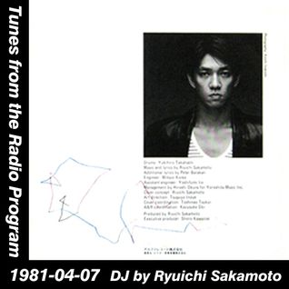 Tunes from the Radio Program, DJ by Ryuichi Sakamoto, 1981-04-07 (2014 Compile)