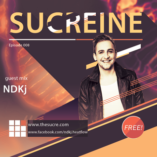 THE SUCRE - Sucreine 008 (guest mix NDKj)