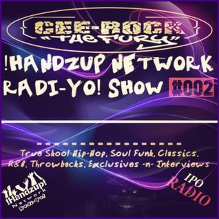 !HANDZUP! NETWORK RADI-YO! Show (on IPOradio.com) -[EPISODE: #002]-
