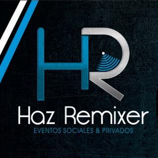 Haz Remixer -  Ay Mi Dios (Short Mix)