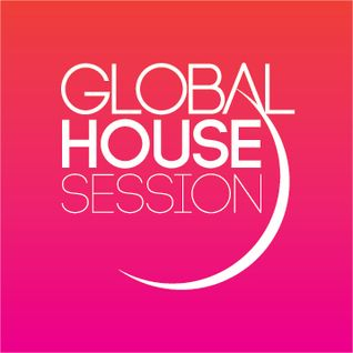 3 June 15 Global House Session (SoulMafia Hot Mix)