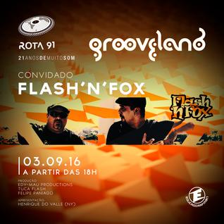 Rota 91 - 03/09/2016 - convidado - flashnfox (grooveland)