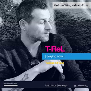 Temple Of God #74 T-ReL @ Golden Wings Music Radio