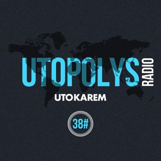 Uto Karem - Utopolys Radio 038 (February 2015)