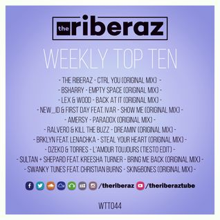 The Riberaz Weekly Top Ten 044