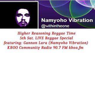 Higher Reasoning Reggae Time 5th Sat. LIVE Reggae Special ft-Gannon Lara (7.31.16)