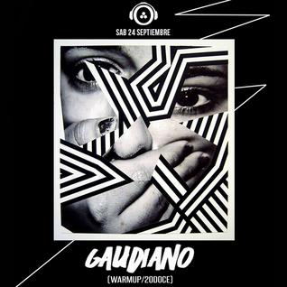 Gaudiano Warm Up Set (Isa Doring & Kafkr @ 20doce) 24.09.2016