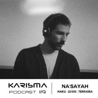 KARISMA PODCAST #119 - NA'SAYAH