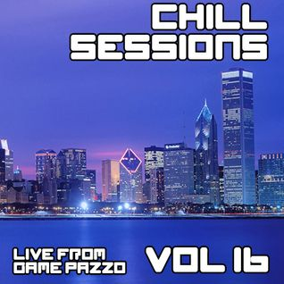 Chill Sessions Volume 16 (Live from Game Pazzo) [2014-06-27]