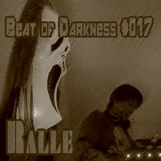 Beat of Darkness #017 Hosted by KRISTOF.T - Ralle - 0516