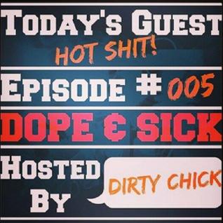 Dope & Sick 005