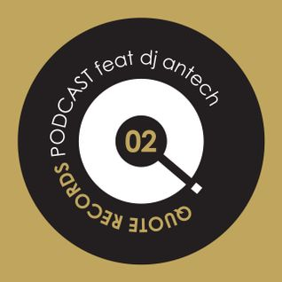 Quote Records Podcast Episode 02 ft Antech