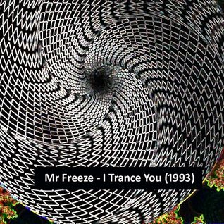 Mr Freeze - I Trance You - Side A (progressive house & trance mix, 1993)