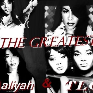 The Greatest Aaliyah and TLC