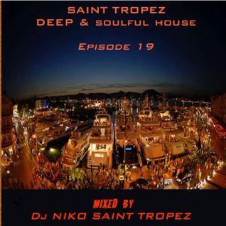 SAINT TROPEZ DEEP & SOULFUL HOUSE Episode 19. Mixed by Dj NIKO SAINT TROPEZ