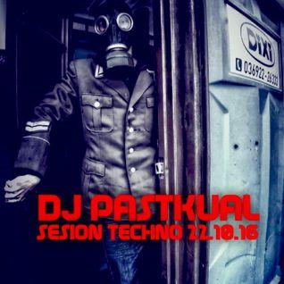 SESION TECHNO DE DJ PASTKUAL 23.10.16