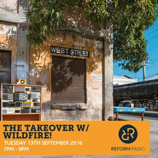 The Takeover W/ Wildfire! 13th September 2016