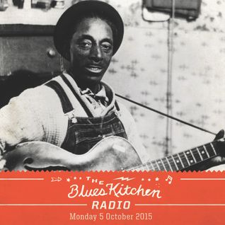 THE BLUES KITCHEN RADIO: 05 OCTOBER 2015