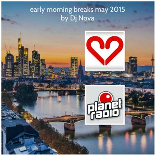 early morning breaks may 2015