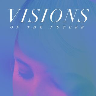 Visions Of The Future / Sound Mix 15