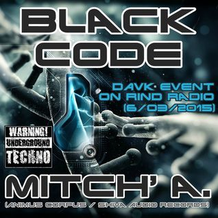Mitch' A. @ Black Code on Rind Radio [Banging Techno Dark]