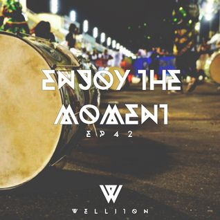 Welliton - Enjoy The Moment EP42 (Special Carnival)