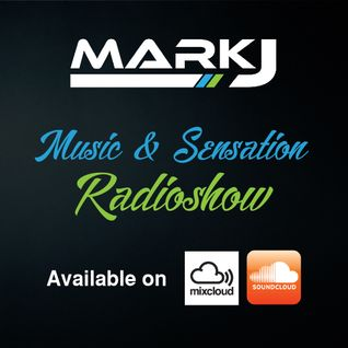 MUSIC & SENSATION Radioshow EPISODE #26 Hosted By MARK J