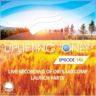 Ori Uplift - Uplifting Only 146 (Extended Studio Reconstruction of Live Set from UpOnly FF Mixcomp L