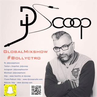 Global Mixshow Bollyctro Ep. 30- DJ Scoop 2016-01-23
