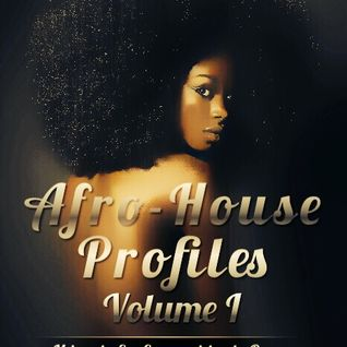 DJ Angel B! Presents: Afro-House Profiles (Volume I)