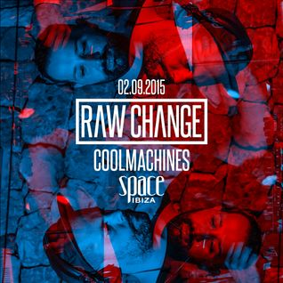 coolMachines @ Raw Change - Space Ibiza (02.09.2015)