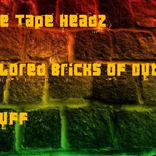The Tape Headz - Colored Bricks of Dub Stuff 31.07.10