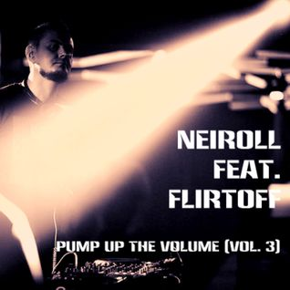 Neiroll feat. Flirtoff - Pump Up The Volume (Vol. 3)