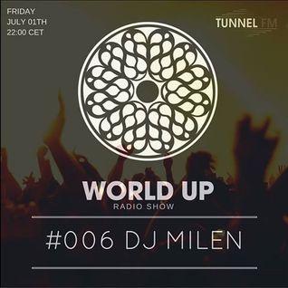 DJ MILEN - World Up Radio Show #006 (July 1th 2016)