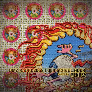 [THROWBACK] MENDEZ on DMZ RADIO 2002 Old School Hour (46 mins)