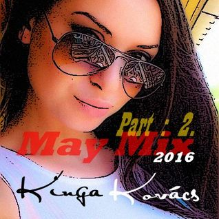 Kinga MAY MIX 2016 Part:2.