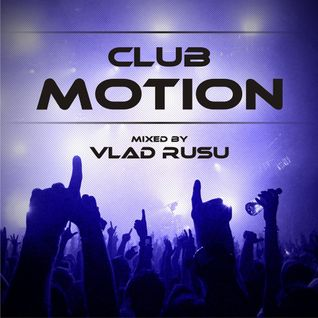 Vlad Rusu - Club Motion 021 (DI.FM)