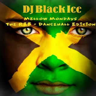 Mellow Mondays - The R&B/Dancehall Edition