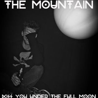 THE MOUNTAIN KISS YOU UNDER THE FULL MOON
