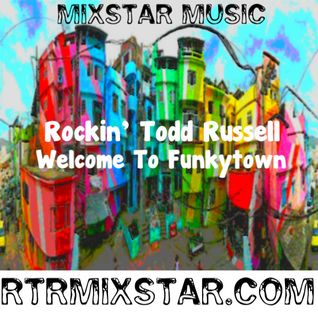 Rockin' Todd Russell - Welcome To Funkytown (Mixtape)